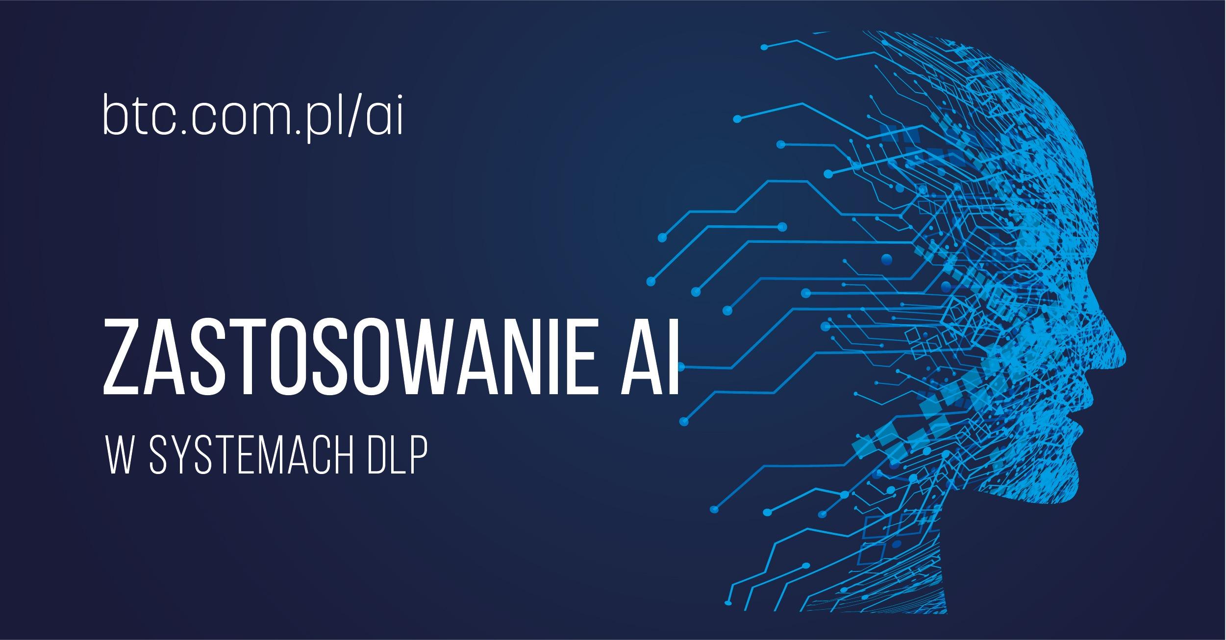 BTC Zastosowanie sztucznej inteligencji w systemach DLP
