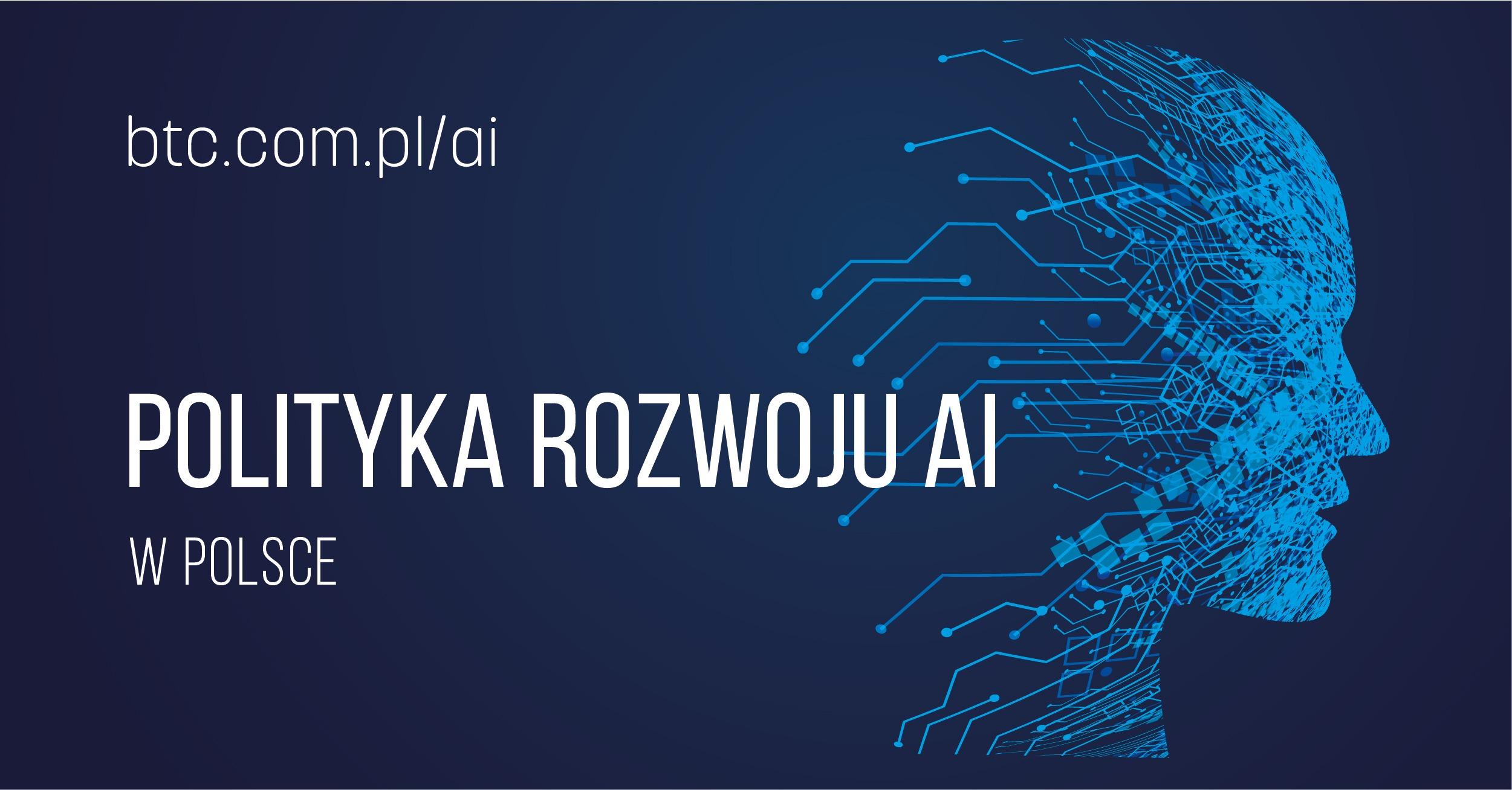 BTC Polityka rozwoju sztucznej inteligencji w Polsce