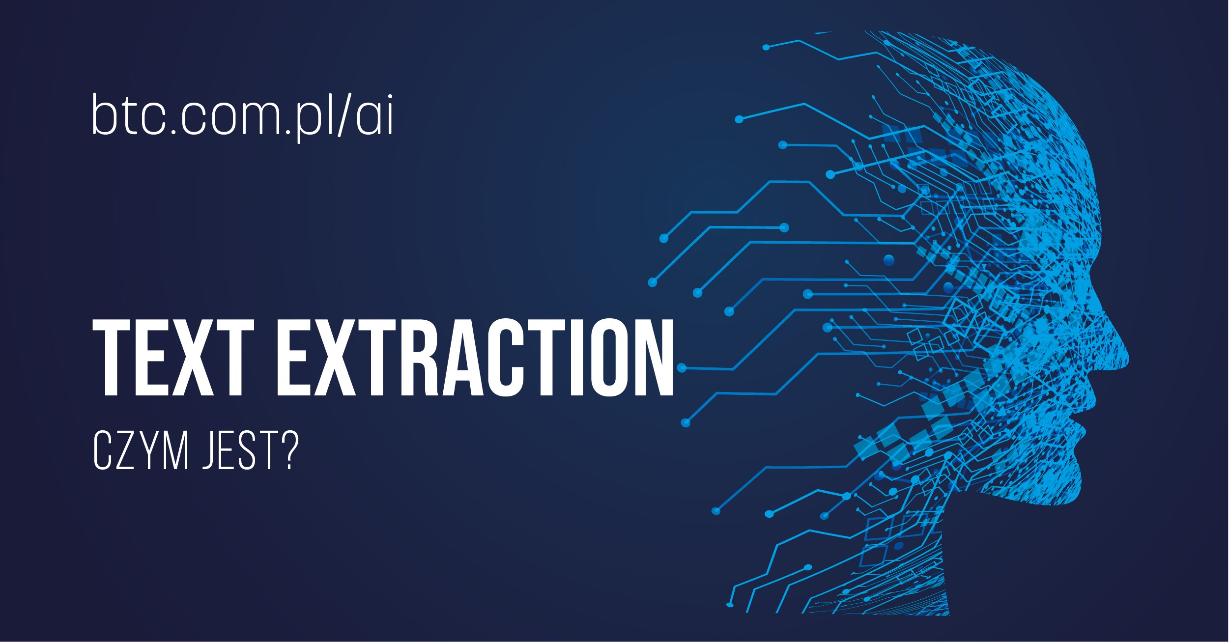 BTC AI Ekstrakcja tekstu – zastosowanie w biznesie