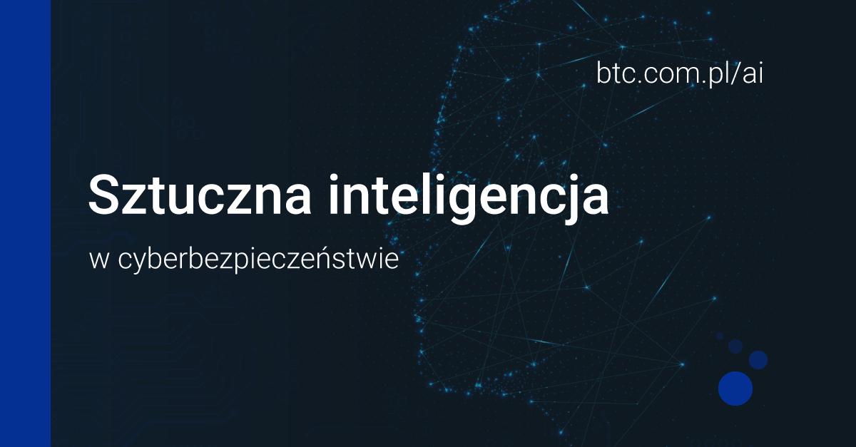 BTC AI Sztuczna inteligencja w cyberbezpieczeństwie