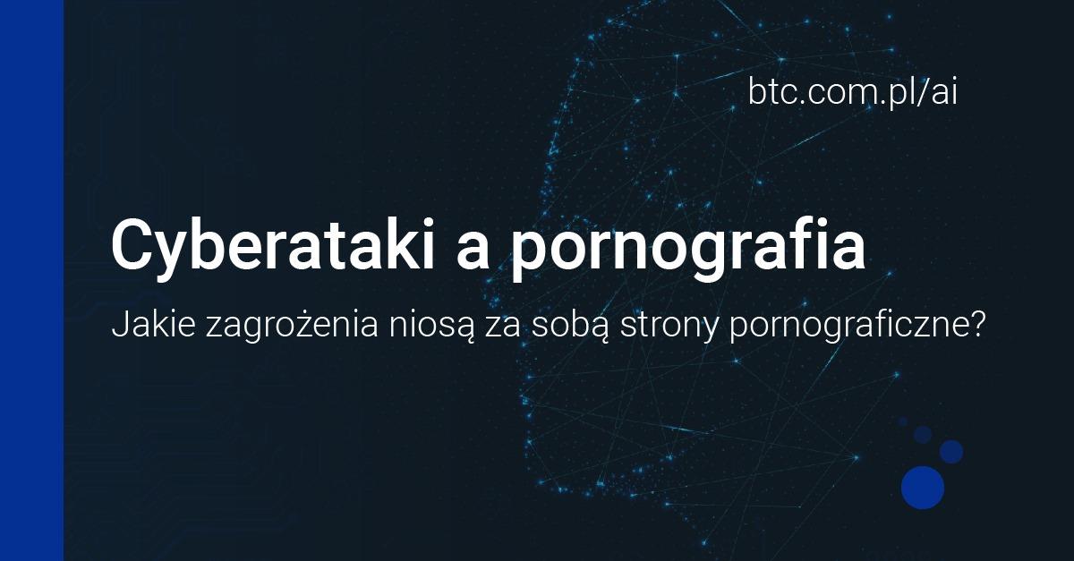BTC AI Cyberataki a pornografia